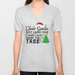 Dear Santa Just Leave Your Credit Card Under the Tree Unisex V-Neck