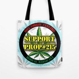 100% Smokin' Cannabis - Support Prop #215 - 100% Smokin' Cannabis Tote Bag