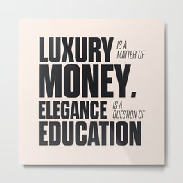 Sacha Guitry, inspirational quote, classy gentleman luxury & money, elegance & education, politeness Metal Print