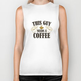 This Guy Needs A Coffee Biker Tank