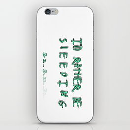 I'd rather be sleeping iPhone Skin