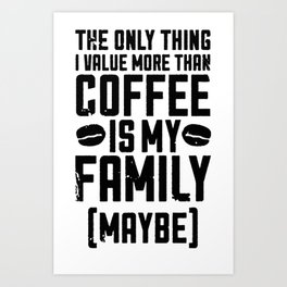 COFFEE VALUE T-SHIRT Art Print
