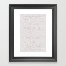 After all we are all made of waves Framed Art Print