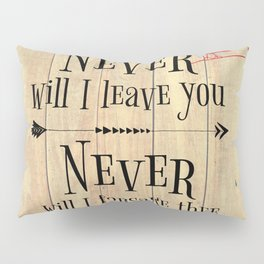 Never Will I Leave You Scripture Pillow Sham