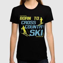 Born To Cross Country Ski Skiing Winter Sport Gift T-shirt