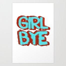 Girl Bye Art Print