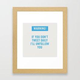 Warning! Twitter. Framed Art Print