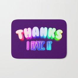 Thanks I hate it Bath Mat