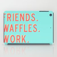 parks and recreation iPad Cases featuring PARKS AND REC FRIENDS WAFFLES WORK by comesatyoufast