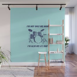 I'm Not Only His Mom Im Also Number 1 Fan Funny Drums Vintage Drummer Distressed Wall Mural