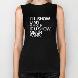 I'll show you my Serif if you show me your Sans Biker Tank
