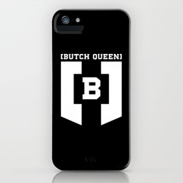 B -Butch Queen iPhone Case