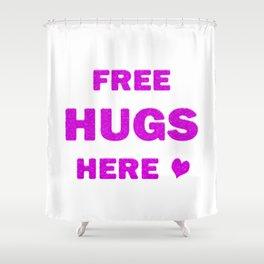 Free Hugs Here Shower Curtain