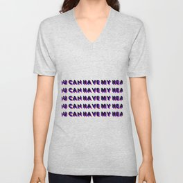 you can have my heart Unisex V-Neck