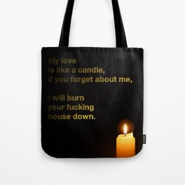 My Love Is Like A Candle Tote Bag
