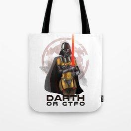 Darth or gtfo Tote Bag