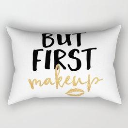 BUT MAKEUP FIRST beauty quote Rectangular Pillow