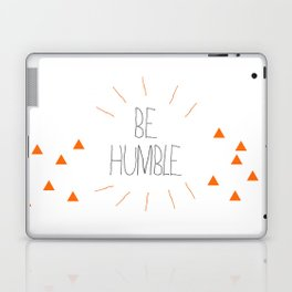 Be Humble Laptop & iPad Skin