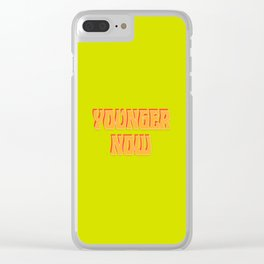 Younger Now Clear iPhone Case