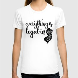 EVERYTHING IS LEGAL T-shirt