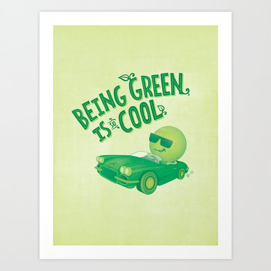 Being Green is Cool Art Print