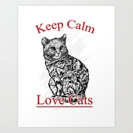 keep calm and love cats Art Print