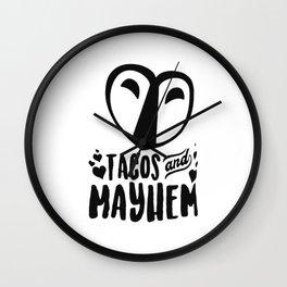 Tacos And Mayhem Wall Clock