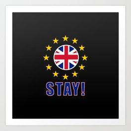 No Brexit! Stay! Art Print