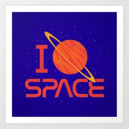 I love SPACE! Art Print