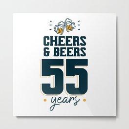 Cheers & Beers 55 years Metal Print