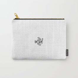 We Are All Mad Here, We're Mad, Funny Quote Carry-All Pouch