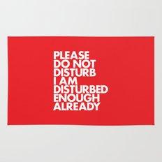 PLEASE DO NOT DISTURB I AM DISTURBED ENOUGH ALREADY Rug