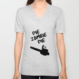die zombie die Unisex V-Neck