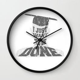 Just want to be Done Graduation High School College Wall Clock