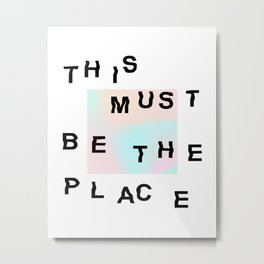 this must be the place 02 Metal Print