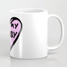 Not My Daddy Coffee Mug