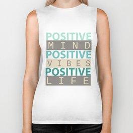 Positive Mind Positive Vibes Positive Life Biker Tank