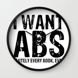 I Want Abs...olutely Every Book Ever Wall Clock