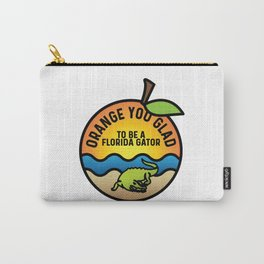 Orange You Glad to Be a Florida Gator Carry-All Pouch