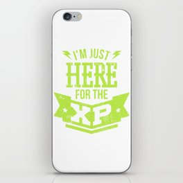I'm Just Here For The XP Gamer Design iPhone Skin