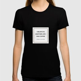 I believe in another life I was coffee T-shirt