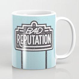 Bad Reputation Coffee Mug