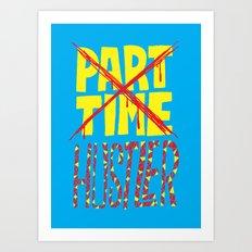 Hustler Art Print