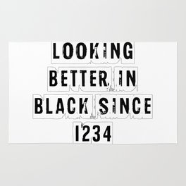Looking Better In Black Since 1234 [White] Rug