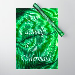 I´m Actually A Mermaid - Green Wrapping Paper