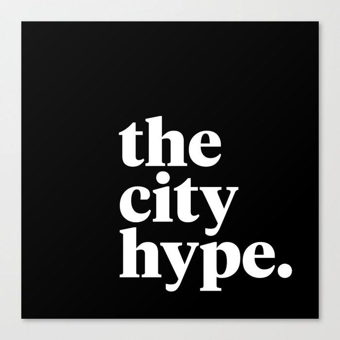 The City Hype Canvas Print