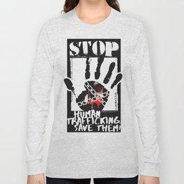 STOP HUMAN TRAFFICKING Long Sleeve T-shirt