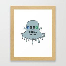 FU@K YOUR SOCIAL MEDIA  Framed Art Print