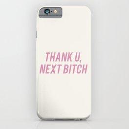 Thank U, Next Bitch iPhone Case