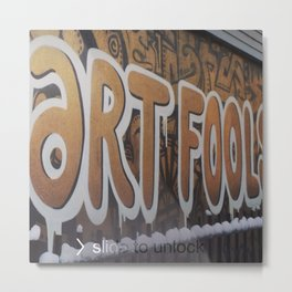 ART FOOLS Metal Print